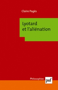 Claire Pagès - Lyotard et l'aliénation.