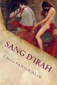 Claire Panier-Alix - Sang d'Irah.