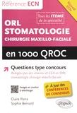 Claire Parra et Sophie Bernard - ORL, stomatologie et chirurgie maxillo-faciale en 1 000 QROC.