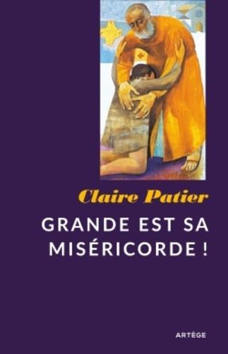 Claire Patier - Grande est sa miséricorde.