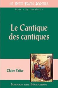 Claire Patier - Le Cantique des cantiques - La voix de l'Amour.
