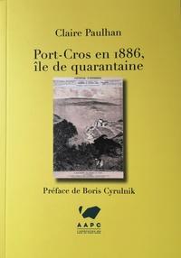 Claire Paulhan - Port-Cros en 1886 - Ile de quarantaine.
