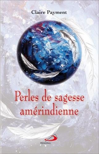Claire Payment - Perles de sagesse amérindienne.