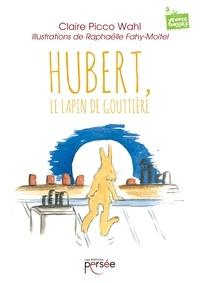 Claire Picco Wahl - Hubert, le lapin de gouttière.
