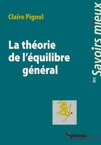 Claire Pignol - La théorie de l'équilibre général.