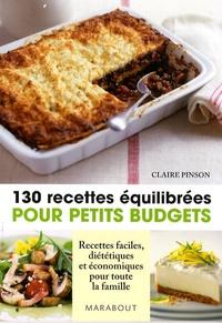 Claire Pinson - 130 Recettes équilibrées pour petits budgets.