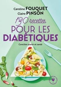 Claire Pinson - 130 recettes pour diabétiques.