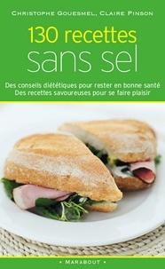 Claire Pinson et Christophe Gouesmel - 130 recettes sans sel.