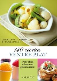 Claire Pinson et Christophe Gouesmel - 130 recettes ventre plat.