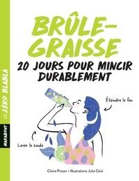 Claire Pinson - Brûle-graisse - 20 jours pour mincir durablement.