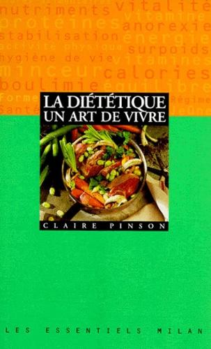 Claire Pinson - La diététique, un art de vivre.