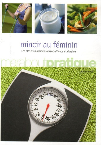 Claire Pinson - Mincir au féminin.