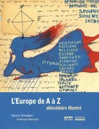 Claire Poinsignon et Frédérique Bertrand - L'Europe de A à Z - Abécédaire illustré.