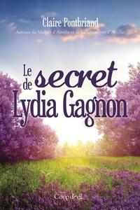 Claire Pontbriand - Le secret de Lydia Gagnon - Auteure du Manoir d'Aurélie et La découverte d'Aurélie.