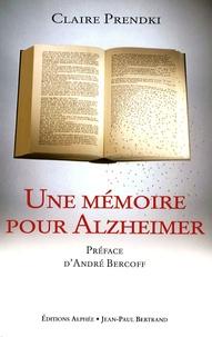 Claire Prendki - Une mémoire pour Alzheimer.