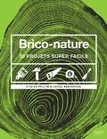 Claire Protin et Lucas Berbesson - Brico-nature - 30 projets super faciles.
