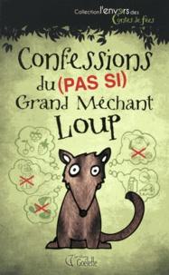 Claire Pyatt - Confessions du (pas si) Grand Méchant Loup.