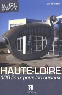 Claire Raflin - Haute-Loire - 100 lieux pour les curieux.