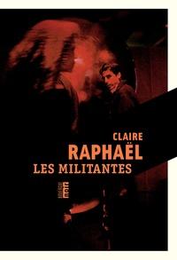 Claire Raphaël - Les militantes.