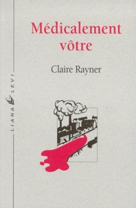 Claire Rayner - Médicalement vôtre.