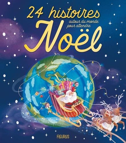Claire Renaud et Vincent Villeminot - 24 histoires autour du monde pour attendre Noël.