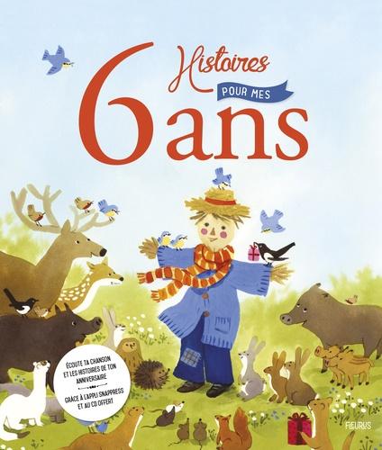 6 Histoires Pour Mes 6 Ans Claire Renaud Marie Flusin Decitre