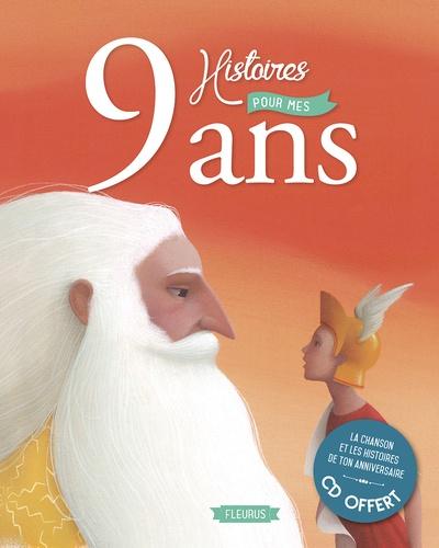 9 histoires pour mes 9 ans  avec 1 CD audio