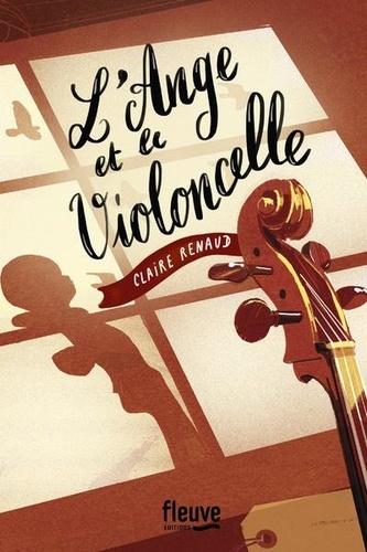 Claire Renaud - L'ange et le violoncelle.