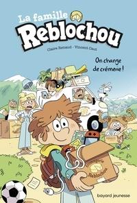 Claire Renaud - La famille Reblochou, Tome 01 - On change de crémerie !.