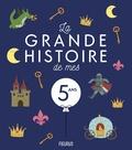 Claire Renaud et Quentin Gréban - La grande histoire de mes 5 ans.