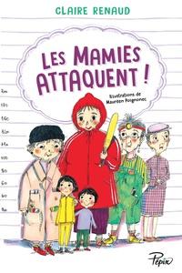 Claire Renaud - Les mamies attaquent !.
