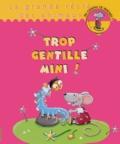 Claire Renaud et Marie Quentrec - Trop gentille Mini !.