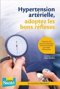 Claire Reuillon - Hypertension artérielle, adoptez les bons réflexes.