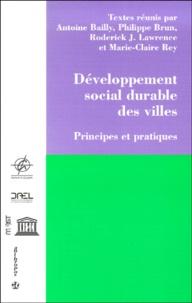 Claire Rey et Antoine Bailly - Développement social durable des villes. - Principes et pratiques.