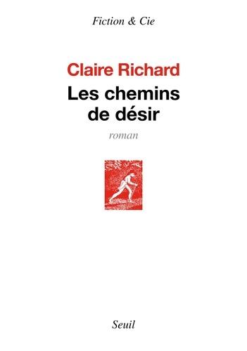 Les chemins de désir - Claire Richard - Format ePub - 9782021419733 - 8,49 €