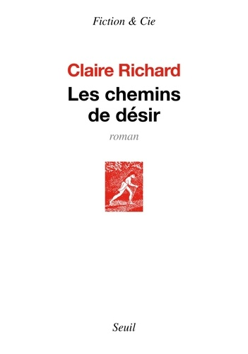 Les chemins de désir - Claire Richard - Format PDF - 9782021419757 - 8,49 €