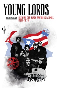 Claire Richard - Young Lords - Histoire des Blacks Panthers latinos (1969-1976).