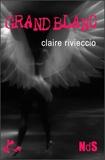 Claire Rivieccio - Grand blanc.