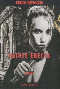 Claire Rivieccio - Sainte-Erecta.