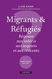 Claire Rodier - Migrants et refugiés - Réponse aux indécis, aux inquiets et aux réticents.