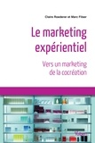Claire Roederer et Marc Filser - Le marketing expérientiel - Vers un marketing de la cocréation.