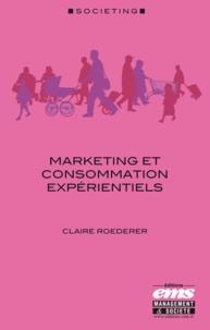 Claire Roederer - Marketing et consommation expérientiels.