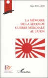 Claire Roullière - La mémoire de la Seconde Guerre Mondiale au Japon.