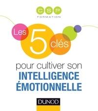 Claire Roy et Anne Mangin - Les 5 clés pour cultiver son l'intelligence émotionnelle.