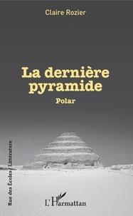 Manuel pdf à télécharger pdf La dernière pyramide 9782140132384 par Claire Rozier en francais CHM RTF