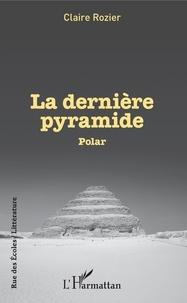 Mobiles books téléchargement gratuit La dernière pyramide in French CHM