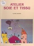 Claire Sagnier et Maurice Sagnier - Atelier soie et tissu.