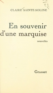 Claire Sainte-Soline et Robert Kanters - En souvenir d'une marquise.