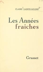 Claire Sainte-Soline - Les années fraîches.