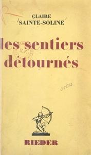 Claire Sainte-Soline - Les sentiers détournés.
